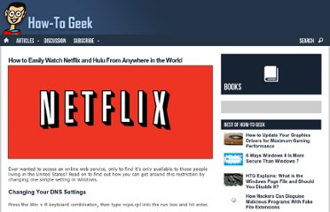 http://www.howtogeek.com/117528/how-to-easily-watch-netflix-and-hulu-from-anywhere-in-the-world/