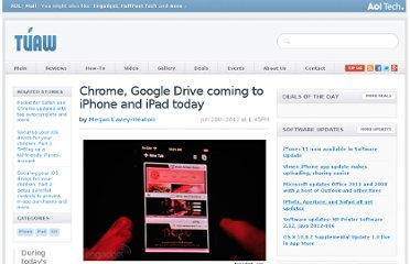 http://www.tuaw.com/2012/06/28/chrome-google-drive-coming-to-iphone-and-ipad-today/