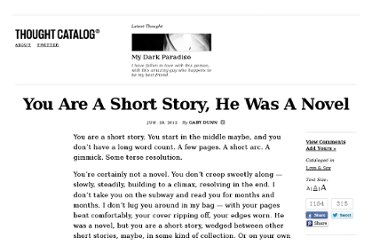 http://thoughtcatalog.com/2012/you-are-a-short-story-he-was-a-novel/