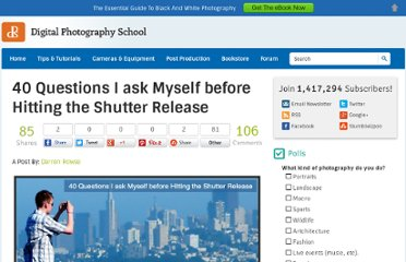 http://digital-photography-school.com/40-questions-i-ask-myself-before-hitting-the-shutter-release