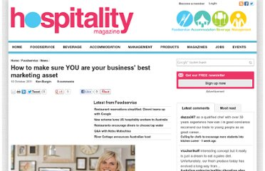 http://www.hospitalitymagazine.com.au/food/news/how-to-make-sure-you-are-your-business-best-market