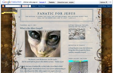 http://fanaticforjesus.blogspot.com/2011/05/what-is-alien-gospel.html