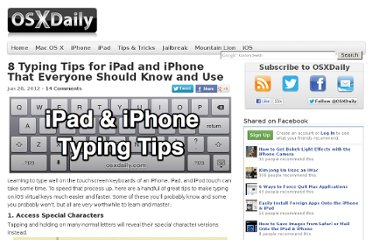 http://osxdaily.com/2012/06/28/8-typing-tips-for-ipad-iphone/