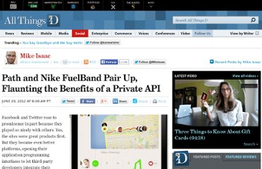 http://allthingsd.com/20120629/path-and-nike-fuelband-pair-up-flaunting-the-benefits-of-a-private-api/