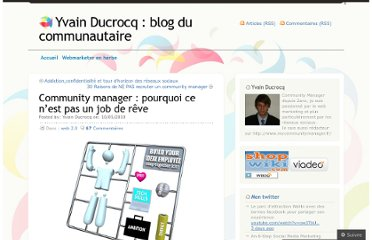 http://blogwebmarketing.wordpress.com/2010/05/10/community-manager-pourquoi-ce-nest-pas-un-job-de-reve/
