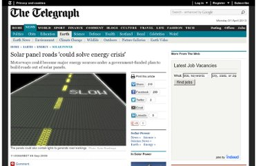 http://www.telegraph.co.uk/earth/energy/solarpower/6155110/Solar-panel-roads-could-solve-energy-crisis.html