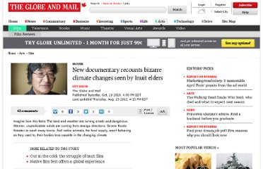 http://www.theglobeandmail.com/arts/film/new-documentary-recounts-bizarre-climate-changes-seen-by-inuit-elders/article1215305/
