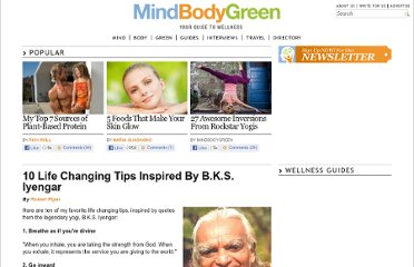 http://www.mindbodygreen.com/0-5315/10-Life-Changing-Tips-Inspired-By-BKS-Iyengar.html