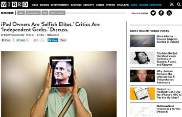 http://www.wired.com/business/2010/07/ipad-owner-are-selfish-elites-critics-are-independent-geeks-says-study/