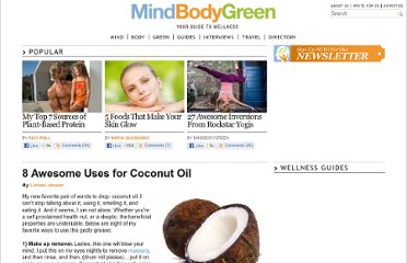 http://www.mindbodygreen.com/0-5317/8-Awesome-Uses-for-Coconut-Oil.html