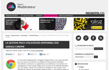 http://www.blogdumoderateur.com/google-chrome-gestion-multi-utilisateurs/