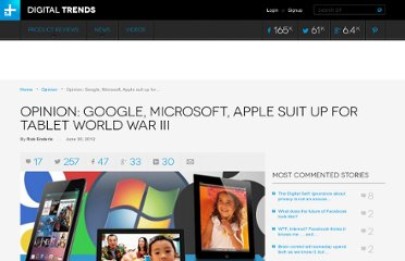 http://www.digitaltrends.com/opinion/opinion-google-microsoft-apple-suit-up-for-tablet-world-war-iii/