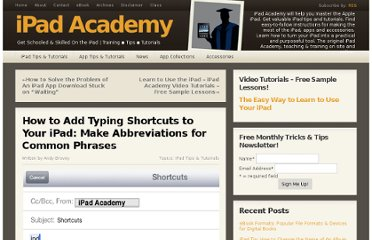 http://ipadacademy.com/2012/06/how-to-add-typing-shortcuts-to-your-ipad-make-abbreviations-for-common-phrases