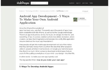 http://vanchen.hubpages.com/hub/Android-App-Development-5-Ways-To-Make-Your-Own-Android-Application