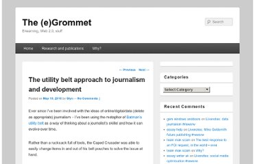 http://egrommet.net/2010/05/10/utility-belt-approach-to-journalism-development/
