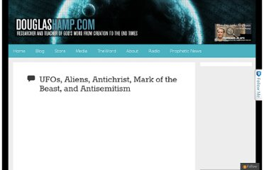 http://www.douglashamp.com/ufos-aliens-antichrist-mark-of-the-beast-and-antisemitism/