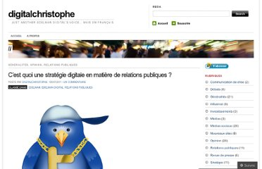 http://digitalchristophe.wordpress.com/2011/07/05/cest-quoi-une-strategie-digitale-en-matiere-de-relations-publiques/