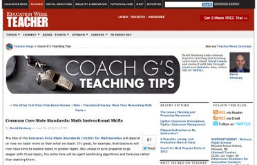 http://blogs.edweek.org/teachers/coach_gs_teaching_tips/2012/06/math_common_core_state_standards_instructional_shifts.html
