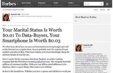 http://www.forbes.com/sites/kashmirhill/2011/05/13/your-marital-status-is-worth-0-01-to-data-buyers-your-smartphone-is-worth-0-03/