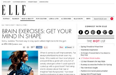 http://www.elle.com/beauty/health-fitness/brain-exercises-get-your-mind-in-shape-448409