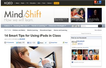 http://blogs.kqed.org/mindshift/2012/07/14-smart-tips-for-using-ipads-in-class/