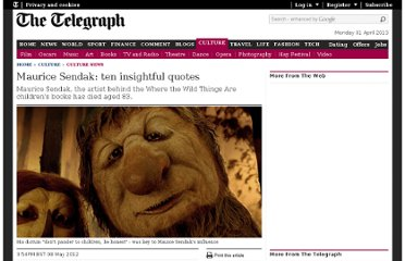 http://www.telegraph.co.uk/culture/culturenews/9252605/Maurice-Sendak-ten-insightful-quotes.html