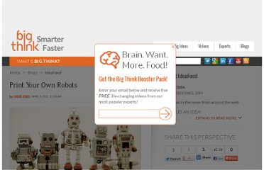 http://bigthink.com/ideafeed/print-your-own-robots