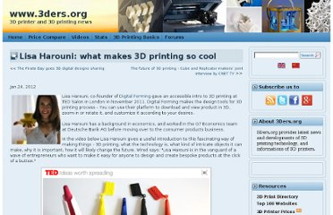 http://www.3ders.org/articles/20120124-lisa-harouni-what-makes-3d-printing-so-cool.html
