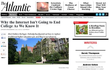 http://www.theatlantic.com/business/archive/2012/07/why-the-internet-isnt-going-to-end-college-as-we-know-it/259378/