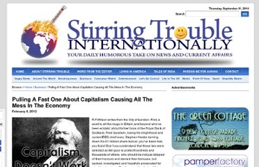 http://www.stirringtroubleinternationally.com/2012/02/06/pulling-a-fast-one-about-capitalism-causing-all-the-mess-in-the-economy/