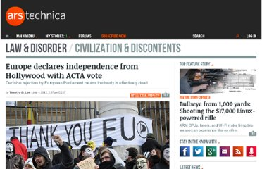 http://arstechnica.com/tech-policy/2012/07/europe-declares-independence-from-hollywood-with-acta-vote/