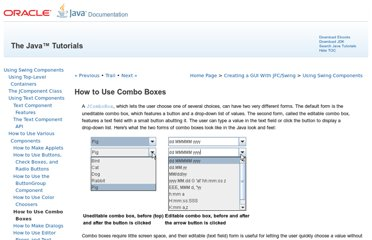 http://docs.oracle.com/javase/tutorial/uiswing/components/combobox.html