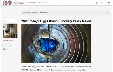 http://io9.com/5923494/what-todays-higgs-boson-discovery-really-means