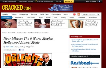 http://www.cracked.com/article_16256_near-misses-6-worst-movies-hollywood-almost-made.html