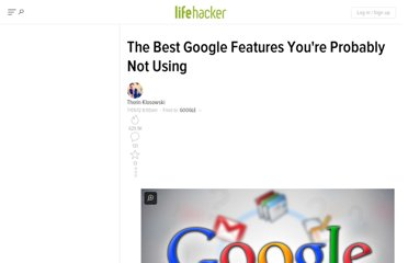 http://lifehacker.com/5923588/the-best-google-features-youre-probably-not-using