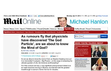http://www.dailymail.co.uk/debate/article-2168143/Physicists-rumoured-announce-discovered-The-God-Particle-does-finding-mean-know-Mind-God.html