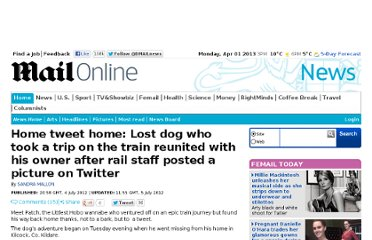http://www.dailymail.co.uk/news/article-2168848/Twitter-rescue-Owner-reunited-lost-dog-spotting-picture-tweeted-social-networking-site.html