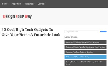 http://www.designyourway.net/blog/inspiration/30-cool-high-tech-gadgets-to-give-your-home-a-futuristic-look/