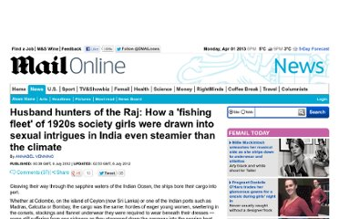 http://www.dailymail.co.uk/news/article-2169532/Husband-hunters-Raj-How-fishing-fleet-1920s-society-girls-drawn-sexual-intrigues-India-steamier-climate.html