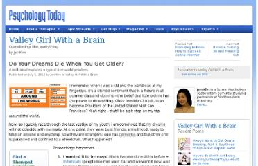 http://www.psychologytoday.com/blog/valley-girl-brain/201207/do-your-dreams-die-when-you-get-older
