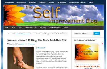 http://theselfimprovementblog.com/self-improvement/self-improvement-tips/lessons-in-manhood-10-things-men-should-teach-their-sons/