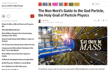http://gawker.com/5923618/the-non+nerds-guide-to-the-god-particle-the-holy-grail-of-particle-physics