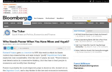 http://www.bloomberg.com/news/2012-07-06/who-needs-posner-when-you-have-mises-and-hayek-.html