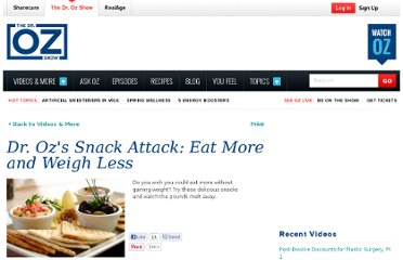 http://www.doctoroz.com/videos/dr-ozs-snack-attack-eat-more-and-weigh-less