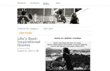 http://momentmatters.wordpress.com/category/lifes-best/