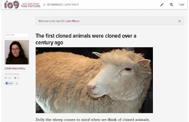 http://io9.com/5924113/the-first-cloned-animals-were-cloned-over-a-century-ago