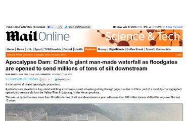 http://www.dailymail.co.uk/sciencetech/article-2170185/Apocalypse-Dam-Chinas-giant-man-waterfall-floodgates-opened-send-millions-tons-silt-downstream.html