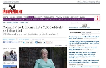 http://www.independent.co.uk/life-style/health-and-families/health-news/councils-lack-of-cash-hits-7000-elderly-and-disabled-7922544.html