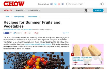 http://www.chow.com/food-news/117470/recipes-for-summer-fruits-and-vegetables/