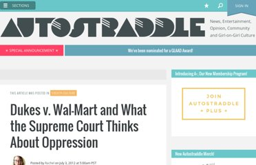 http://www.autostraddle.com/dukes-v-wal-mart-and-what-the-supreme-court-thinks-about-oppression-140648/